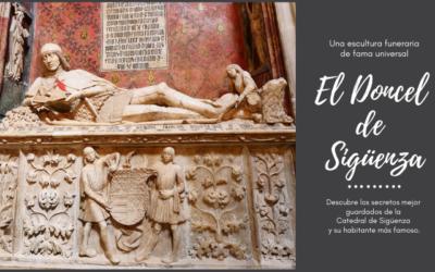 El Doncel de Sigüenza: una escultura funeraria de fama universal.